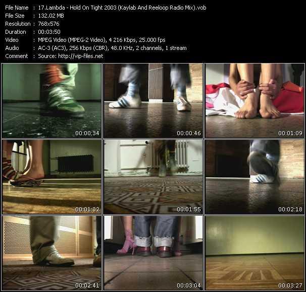 Lambda HQ Videoclip «Hold On Tight 2003 (Kaylab And Reeloop Radio Mix)»