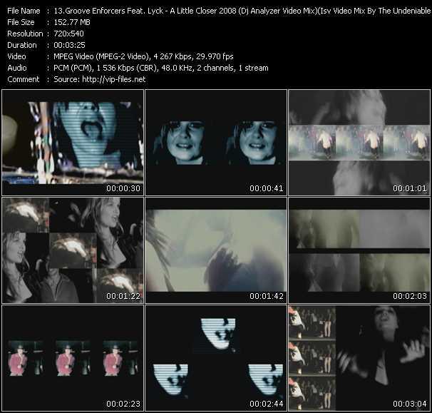 Groove Enforcers Feat. Lyck HQ Videoclip «A Little Closer 2008 (Dj Analyzer Video Mix) (Isv Video Mix By The Undeniable D.Gauss)»