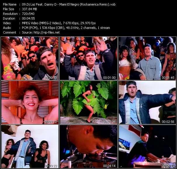 Dj Laz Feat. Danny D video - Mami El Negro (Rockamerica Remix)