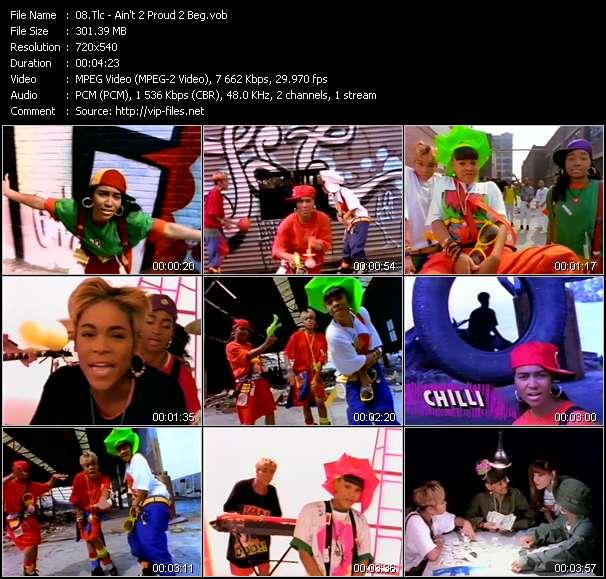 Tlc video - Ain't 2 Proud 2 Beg