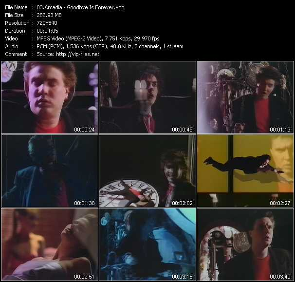 Arcadia video - Goodbye Is Forever
